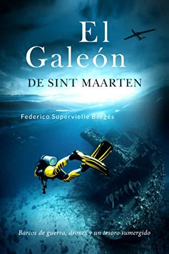 El galeón de Sint Maarten: Barcos de guerra, drones y un tesoro sumergido: 3 (El Albatros)