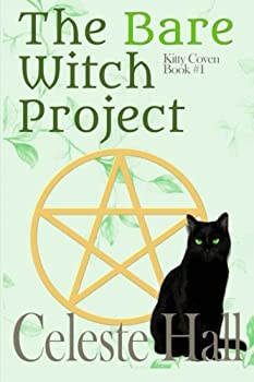 The Bare Witch Project - Book #1 of the Kitty Coven