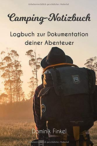 Camping-Notizbuch: Logbuch, Notizbuch: Packliste, Dokumentation der Stell- & Zeltplätze | notiere deine Lieblingsrezepte beim Zelten, Campen | Geschenk für Abenteurer