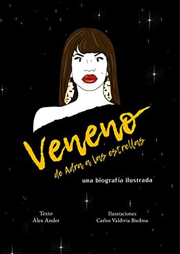 Veneno. De Adra a las estrellas: Una biografía ilustrada (LIBRE)