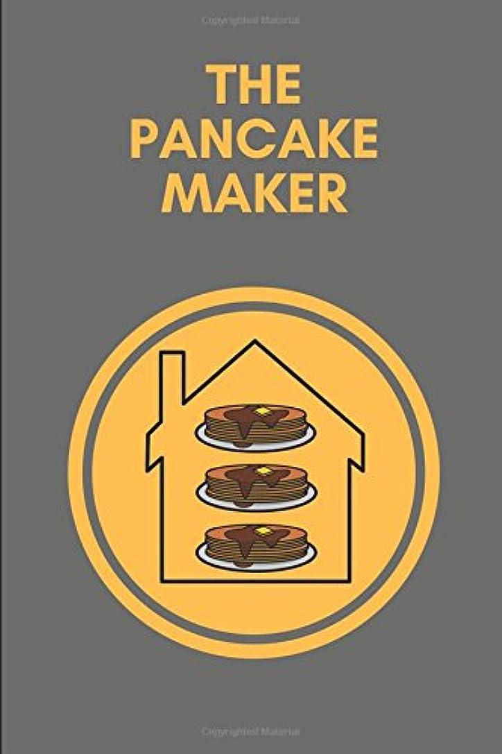 データム酸化するうめきThe Pancake Maker: Custom Cover Notebook for Pancake Lovers, Use For Writing Pancake Mix Recipe Ideas Or General Note Taking