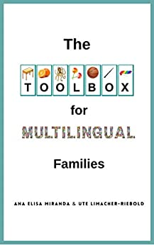 The Toolbox for Multilingual Families by [Ute Limacher-Riebold, Ana Elisa Miranda]