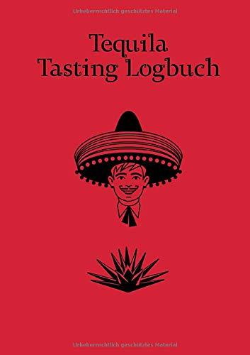 Tequila Tasting Logbuch: ein kleines Notizbuch für jeden Liebhaber des Getränks aus der blauen Agave; N°1