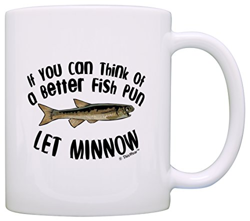 Father's Day Gift If You Can Think of Better Fish Pun Let Minnow Gift Coffee Mug Tea Cup White