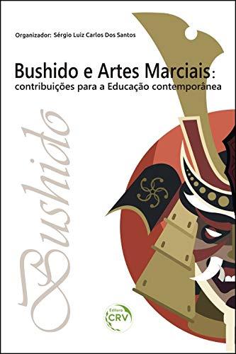 Bushido e artes marciais: contribuições para a educação contemporânea