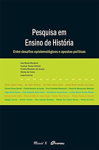 Pesquisa em Ensino de História: Entre Desafios Epistemológicos e Apostas Políticas