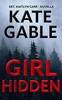 Girl Hidden  A Detective Kaitlyn Carr Novella  A Detective Kaitlyn Carr Mystery