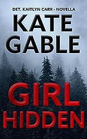 Girl Hidden: A Detective Kaitlyn Carr Novella (A Detective Kaitlyn Carr Mystery)
