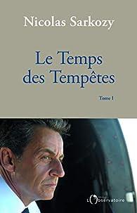 Le Temps des Tempêtes par Nicolas Sarkozy