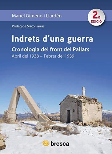 Indrets d'una guerra: Cronologia del front del Pallars (Catalan Edition)
