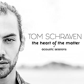 The Heart of the Matter (Acoustic Sessions)