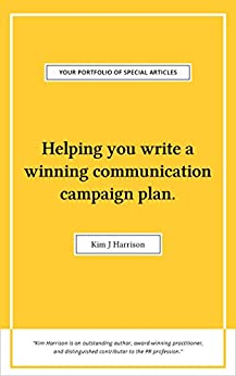 Helping You Write a Winning Communication Plan (Your Portfolio of Special Articles Book 1) by [Kim J. Harrison]