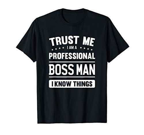 Boss Man T Shirt Gift Idea Professional Boss Man T-Shirt