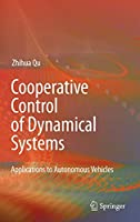 Cooperative Control of Dynamical Systems: Applications to Autonomous Vehicles