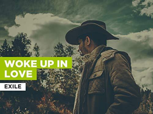 Woke Up In Love al estilo de Exile