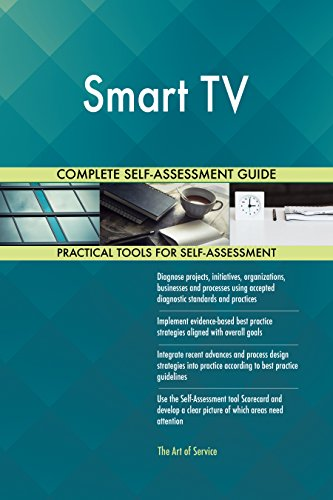 Smart TV All-Inclusive Self-Assessment - More than 720 Success Criteria, Instant Visual Insights, Comprehensive Spreadsheet Dashboard, Auto-Prioritized for Quick Results