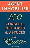 Agent immobilier - 100 Conseils, Méthodes et Astuces, pour Réussir - Format Kindle - 2,99 €