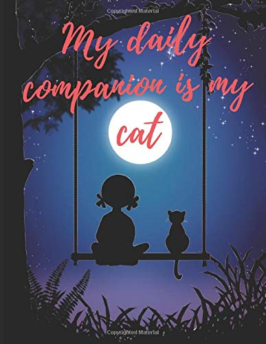 My daily companion is my cat: 120 Pages, 8,5 x 11 inches 21,59 x 27,94 cm dimensions, perfect dimension for your purse, tote bag, desk, backpack, school, home or work