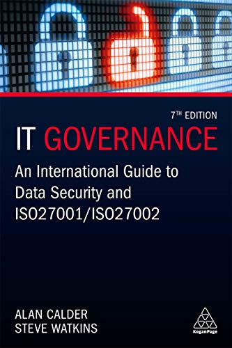 Compare Textbook Prices for IT Governance: An International Guide to Data Security and ISO 27001/ISO 27002 7 Edition ISBN 9780749496951 by Calder, Alan,Watkins, Steve