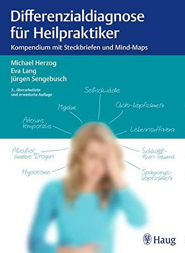 Herzog, Michael :<br /> Differenzialdiagnose für Heilpraktiker: Kompendium mit Steckbriefen und Mind - jetzt bei Amazon bestellen