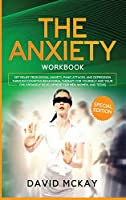 The Anxiety Workbook: Get Relief from Social Anxiety, Panic Attacks, and Depression Through Cognitive Behavioral Therapy for Yourself and Your Children (Self Development for Men, Women, and Teens)
