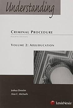 Understanding Criminal Procedure Volume Two Adjudication