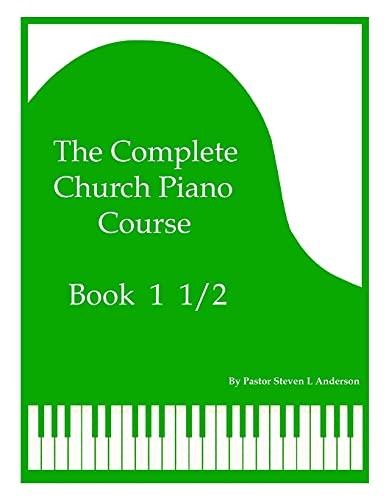 The Complete Church Piano Course - Book 1 1/2