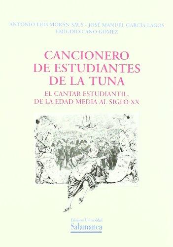 Cancionero de estudiantes de la Tuna : el cantar estudiantil de la Edad Media al siglo XX