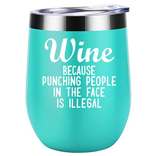 Wine Because Punching People In The Face is Illegal Funny