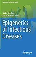 Epigenetics of Infectious Diseases (Epigenetics and Human Health)
