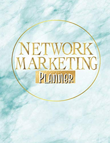 Network Marketing Planner: All In One Home Business Planner For Direct Sales, Recruiting MLM. Includes Prospecting Log & Sales Tracker For Small Business