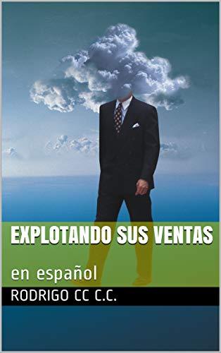 Explotando sus ventas : en español (Spanish Edition)