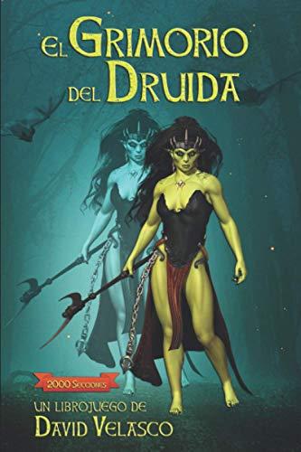 El Grimorio del Druida: Librojuego: Juego de rol para una persona