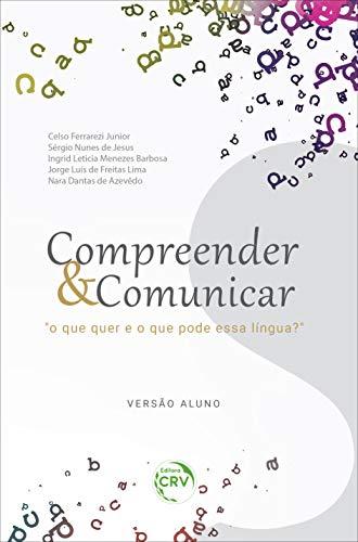 Compreender & comunicar: O que quer e o que pode essa língua? - Versão aluno