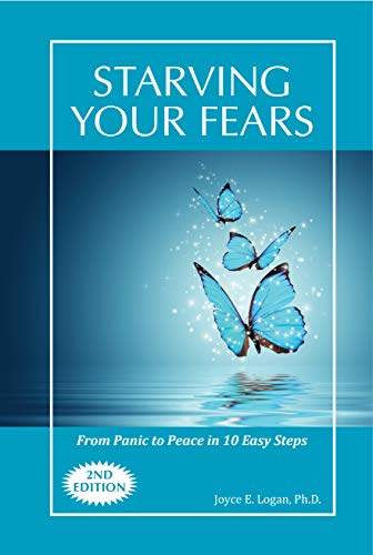 Starving Your Fears: From Panic to Peace in 10 Easy Steps (English Edition)
