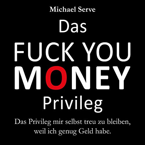 Das Fuck You Money Privileg Titelbild
