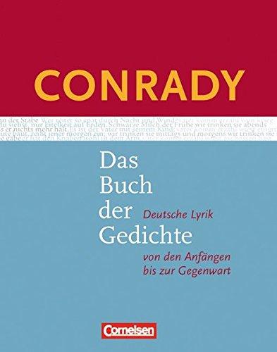 Conrady: Das Buch der Gedichte - Aktuelle Ausgabe: Gedichtband (Conrady: Das Buch der Gedichte - Deutsche Lyrik von den Anfängen bis zur Gegenwart / Aktuelle Ausgabe)