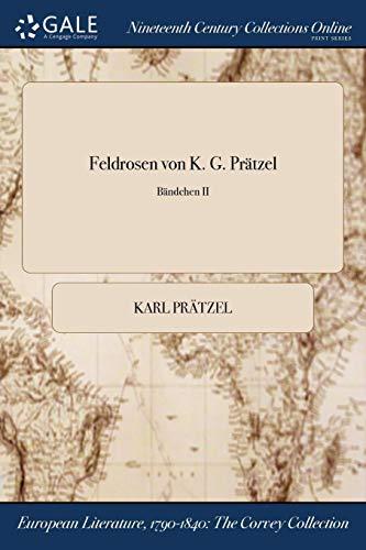Pratzel, K: Feldrosen Von K. G. Pratzel; Bandchen II