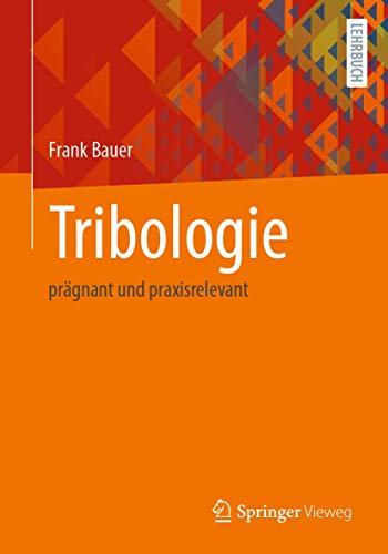 Tribologie: prägnant und praxisrelevant