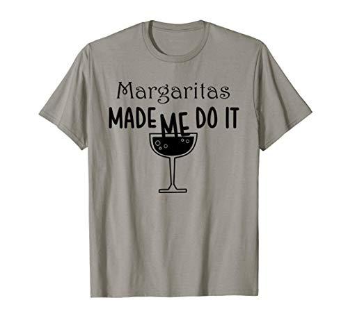 Margaritas Me hizo hacerlo Divertido Alcohol Beber Hielo Sal Camiseta