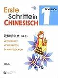 Erste Schritte in Chinesisch - Textbuch 1: Version mit vereinfachten Schriftzeichen (+CD)