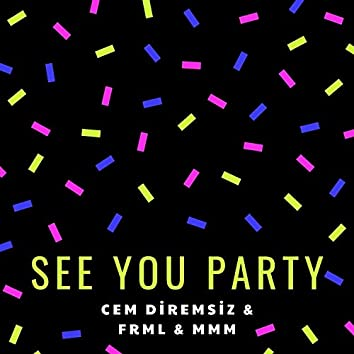 See You Party (feat. MMM & FRML)