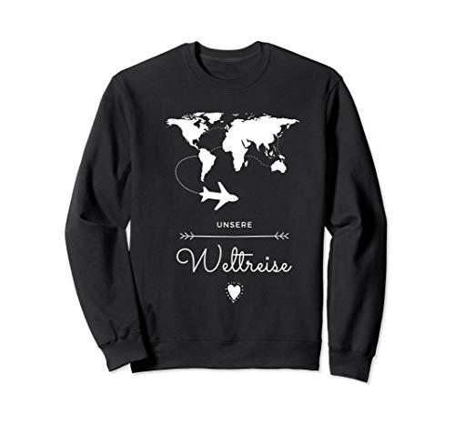 Unsere Weltreise Vorfreude ferne Länder Kulturen Sweatshirt