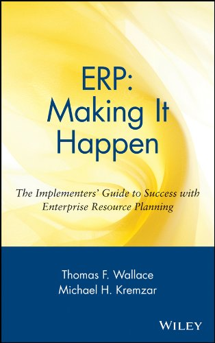 ERP: Making It Happen: The Implementers' Guide to Success with Enterprise Resource Planning (The Oliver Wight Companies Book 13) (English Edition)