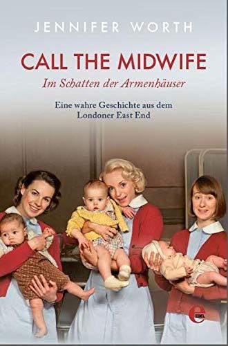 Call the Midwife-Im Schatten der Armenhäuser