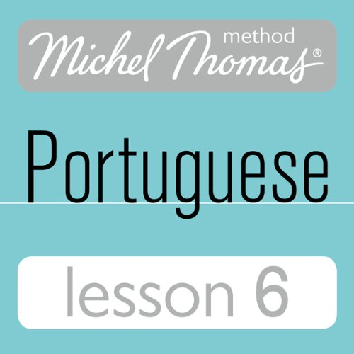 Michel Thomas Beginner Portuguese, Lesson 6 audiobook cover art