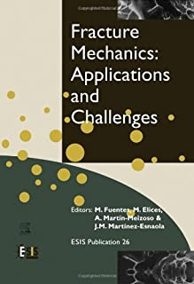 Fracture Mechanics: Applications and Challenges (ISSN Book 26)