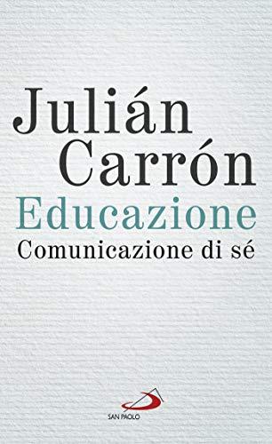 Educazione, comunicazione di sé: Un contributo all'evento voluto da papa Francesco «Ricostruire il patto educativo globale»