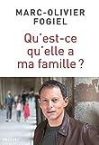 Qu'est-ce qu'elle a ma famille ? : récit (essai français)