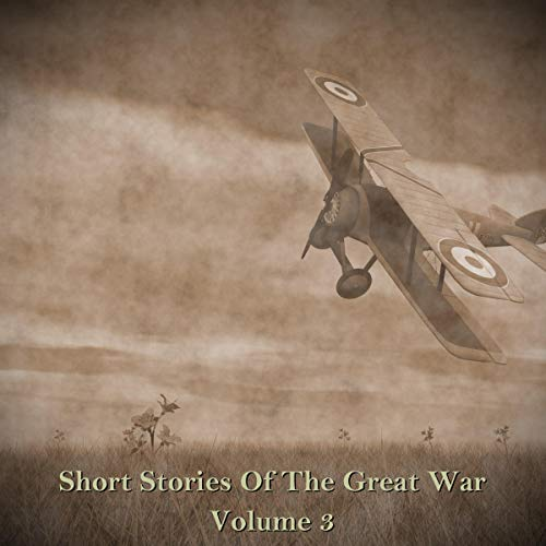 Short Stories of the Great War - Volume III audiobook cover art